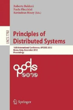 Principles of Distributed Systems: 16th International Conference, Opodis 2012, Rome, Italy, December 18-20, 2012,... (Paperback)