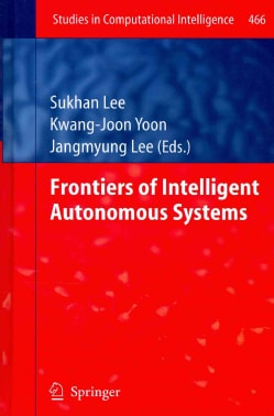 Frontiers of Intelligent Autonomous Systems (Hardcover)