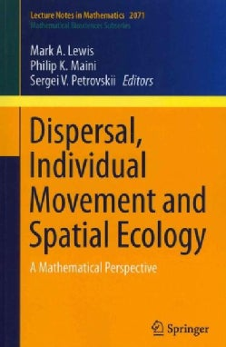 Dispersal, Individual Movement and Spatial Ecology: A Mathematical Perspective (Paperback)