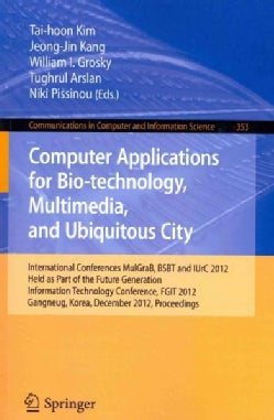 Computer Applications for Bio-Technology, Multimedia and Ubiquitous City: International Conferences, MulGraB, BSB... (Paperback)