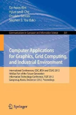 Computer Applications for Graphics, Grid Computing, and Industrial Environment: International Conferences, Gdc, I... (Paperback)
