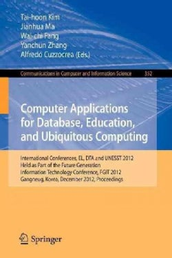 Computer Applications for Database, Education and Ubiquitous Computing: International Conferences, El, Dta and Un... (Paperback)