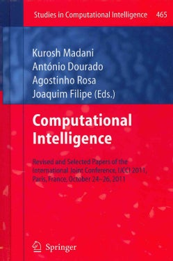 Computational Intelligence: Revised and Selected Papers of the International Joint Conference, IJCCI 2011, Paris,... (Hardcover)