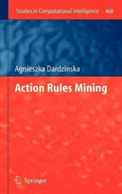 Action Rules Mining (Hardcover)