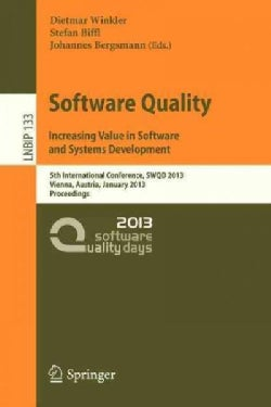Software Quality. Increasing Value in Software and Systems Development: 5th International Conference, Swqd 2013, ... (Paperback)