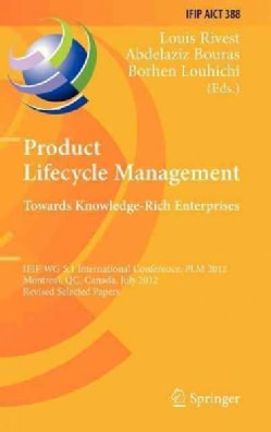 Product Lifecycle Management: Towards Knowledge-rich Enterprises: Ifip Wg 5.1 International Conference, Plm 2012,... (Hardcover)