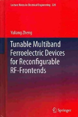 Tunable Multiband Ferroelectric Devices for Reconfigurable RF-Frontends (Hardcover)
