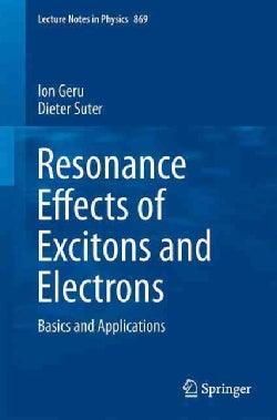 Resonance Effects of Excitons and Electrons: Basics and Applications (Paperback)