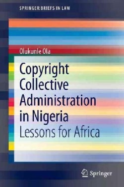 Copyright Collective Administration in Nigeria: Lessons for Africa (Paperback)