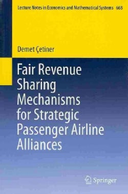 Fair Revenue Sharing Mechanisms for Strategic Passenger Airline Alliances (Paperback)