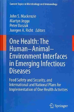 One Health: The Human-Animal-Environment Interfaces in Emerging Infectious Diseases: Food Safety and Security, an... (Hardcover)