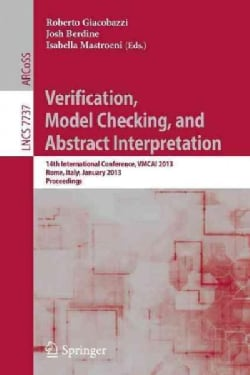 Verification, Model Checking, and Abstract Interpretation: 14th International Conference, Vmcai 2013, Rome, Italy... (Paperback)
