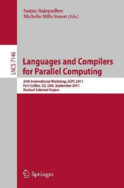 Languages and Compilers for Parallel Computing: 24th International Workshop, Lcpc 2011, Fort Collins, Co, USA, Se... (Paperback)