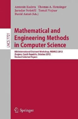 Mathematical and Engineering Methods in Computer Science: 8th International Doctoral Workshop, Memics 2012, Znojm... (Paperback)
