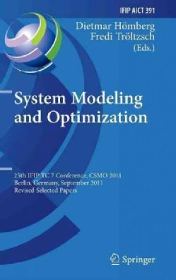 System Modeling and Optimization: 25th Ifip Tc 7 Conference, Csmo 2011, Berlin, Germany, September 12-16, 2011, R... (Hardcover)