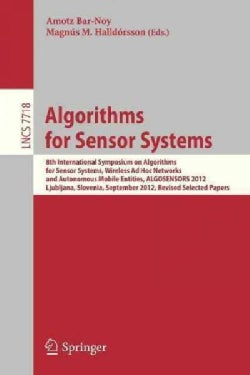 Algorithms for Sensor Systems: 8th International Symposium on Algorithms for Sensor Systems, Wireless Ad Hoc Netw... (Paperback)