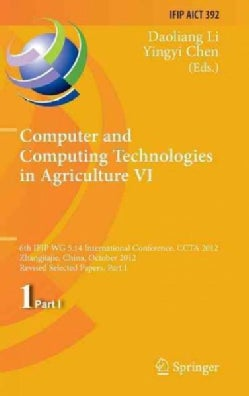 Computer and Computing Technologies in Agriculture VI: 6th Ifip Tc 5/Sig 5.1 International Conference, Ccta 2012,... (Hardcover)
