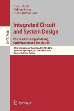 Integrated Circuit and System Design. Power and Timing Modeling, Optimization and Simulation: 22nd International ... (Paperback)