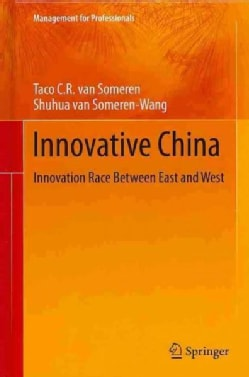 Innovative China: Innovation Race Between East and West (Hardcover)