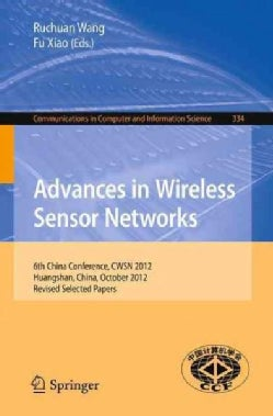 Advances in Wireless Sensor Networks: 6th China Conference, CWSN 2012, Huangshan, China, October 25-27, 2012, Rev... (Paperback)