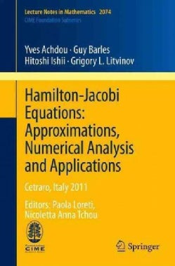 Hamilton-Jacobi Equations: Approximations, Numerical Analysis and Applications, Cetraro, Italy 2011 (Paperback)