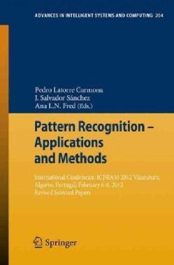 Pattern Recognition - Applications and Methods: International Conference, ICPRAM 2012 Vilamoura, Algarve, Portuga... (Paperback)