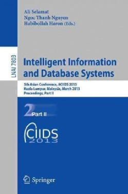 Intelligent Information and Database Systems: 5th Asian Conference, Aciids 2013, Kuala Lumpur, Malaysia, March 18... (Paperback)