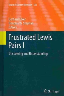 Frustrated Lewis Pairs I: Uncovering and Understanding (Hardcover)