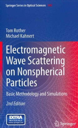 Electromagnetic Wave Scattering on Nonspherical Particles: Basic Methodology and Simulations (Hardcover)