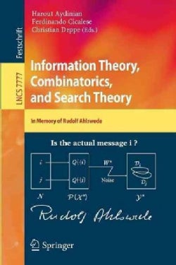 Information Theory, Combinatorics, and Search Theory: In Memory of Rudolf Ahlswede (Paperback)