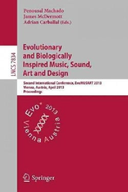 Evolutionary and Biologically Inspired Music, Sound, Art and Design: Second International Conference, Evomusart 2... (Paperback)