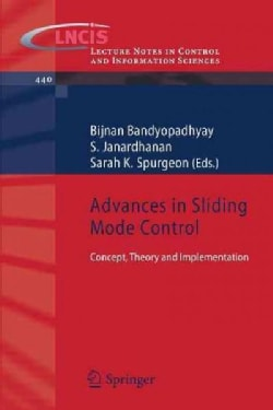 Advances in Sliding Mode Control: Concept, Theory and Implementation (Paperback)