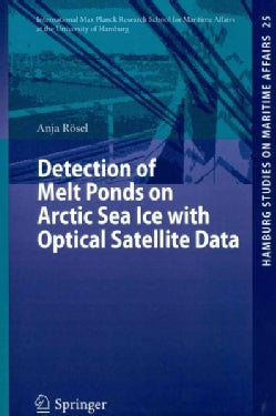 Detection of Melt Ponds on Arctic Sea Ice With Optical Satellite Data (Paperback)