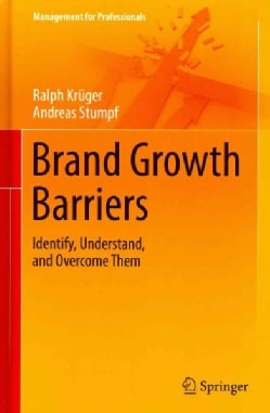 Brand Growth Barriers: Identify, Understand, and Overcome Them (Hardcover)