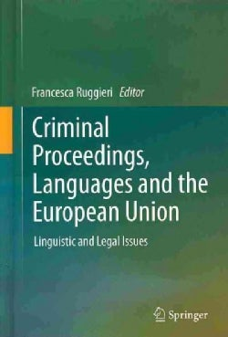 Criminal Proceedings, Languages and the European Union: Linguistic and Legal Issues (Hardcover)