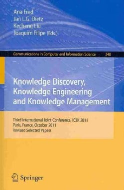 Knowledge Discovery, Knowledge Engineering and Knowledge Management: Third International Joint Conference, Ic3k 2... (Paperback)