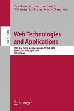 Web Technologies and Applications: 15th Asia-pacific Web Conference, Apweb 2013, Sydney, Australia, April 4-6, 20... (Paperback)