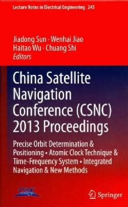 China Satellite Navigation Conference (CSNC) 2013 Proceedings: Precise Orbit Determination & Positioning, Atomic ... (Hardcover)