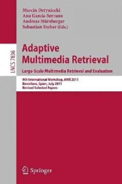 Adaptive Multimedia Retrieval. Large-scale Multimedia Retrieval and Evaluation: 9th International Workshop, Amr 2... (Paperback)