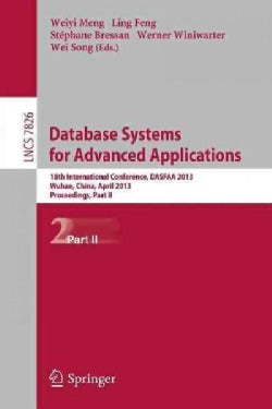 Database Systems for Advanced Applications: 18th International Conference, Dasfaa 2013, Wuhan, China, April 22-25... (Paperback)