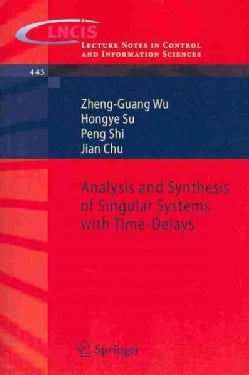Analysis and Synthesis of Singular Systems With Time-delays (Paperback)