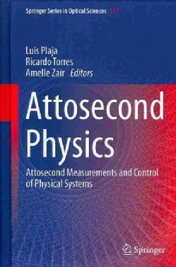 Attosecond Physics: Attosecond Measurements and Control of Physical Systems (Hardcover)