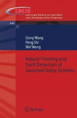 Robust Filtering and Fault Detection of Switched Delay Systems (Paperback)