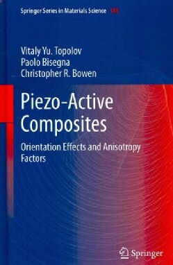 Piezo-Active Composites: Orientation Effects and Anisotropy Factors (Hardcover)