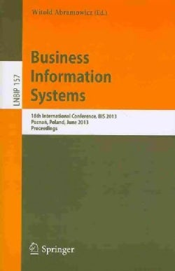 Business Information Systems: 16th International Conference, Bis 2013, Poznan, Poland, June 19-21, 2013, Proceedings (Paperback)