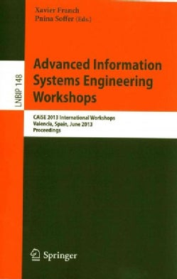 Advanced Information Systems Engineering Workshops: CAiSE 2013 International Workshops, Valencia, Spain, June 17-... (Paperback)
