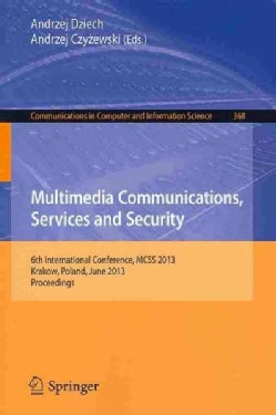 Multimedia Communications, Services and Security: 6th International Conference, MCSS 2013, Krakow, Poland, June 6... (Paperback)