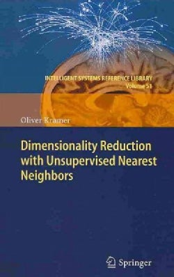 Dimensionality Reduction With Unsupervised Nearest Neighbors (Hardcover)