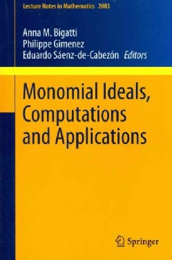 Monomial Ideals, Computations and Applications (Paperback)