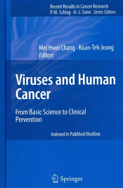 Viruses and Human Cancer: From Basic Science to Clinical Prevention (Hardcover)